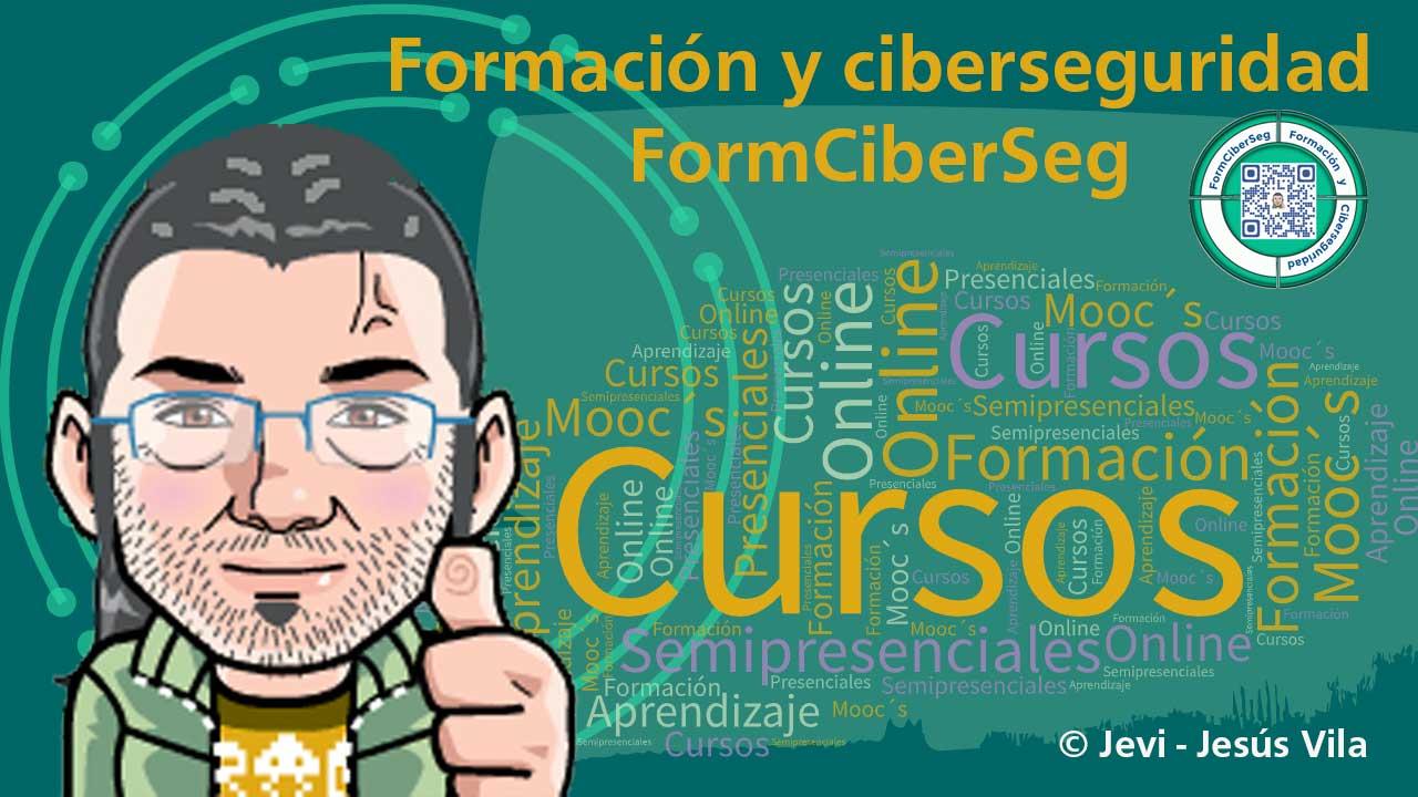 Formación y Ciberseguridad. FormCiberSeg Cursos Online