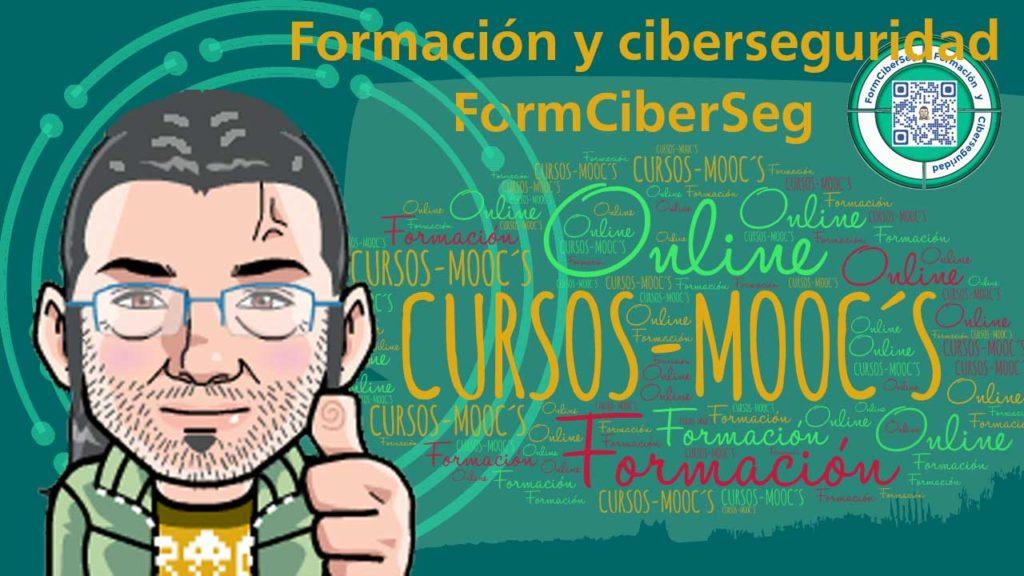 Cursos Mooc en Formación y Ciberseguridad FormCiberSeg