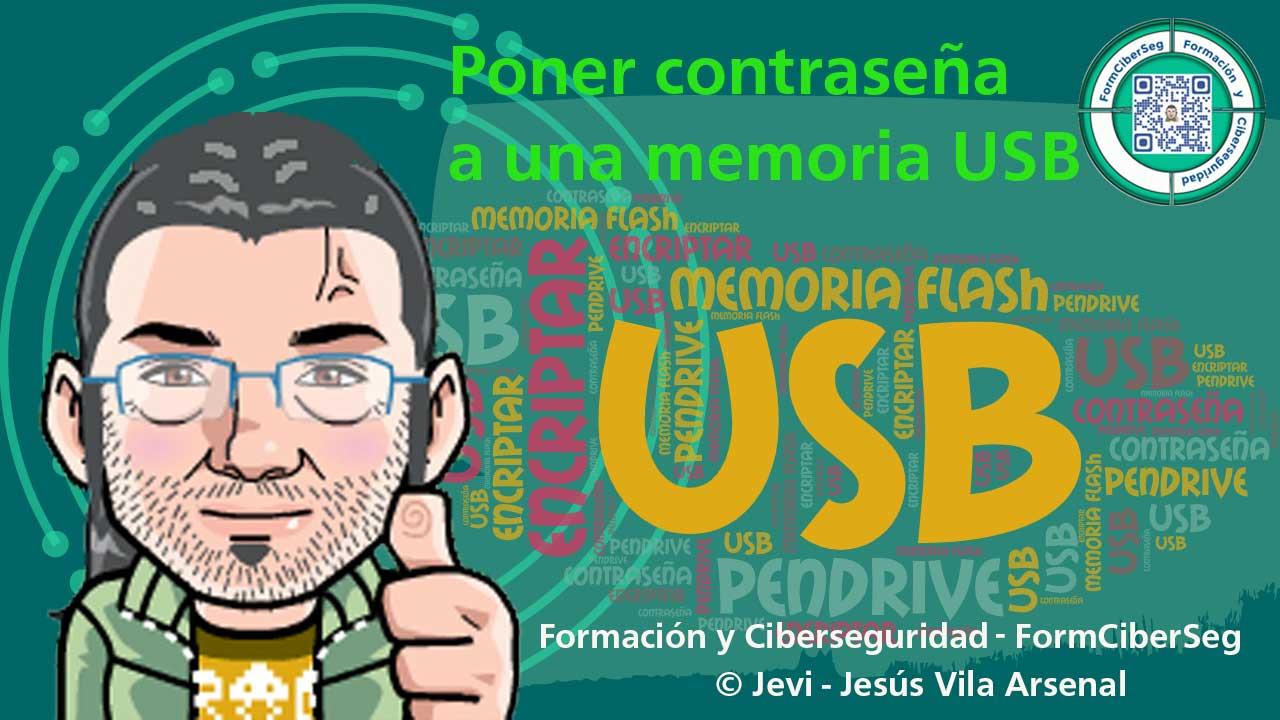 Como poner contraseña a una memoria USB o encriptar un pendrive en FormCiberSeg - Formación y Ciberseguridad