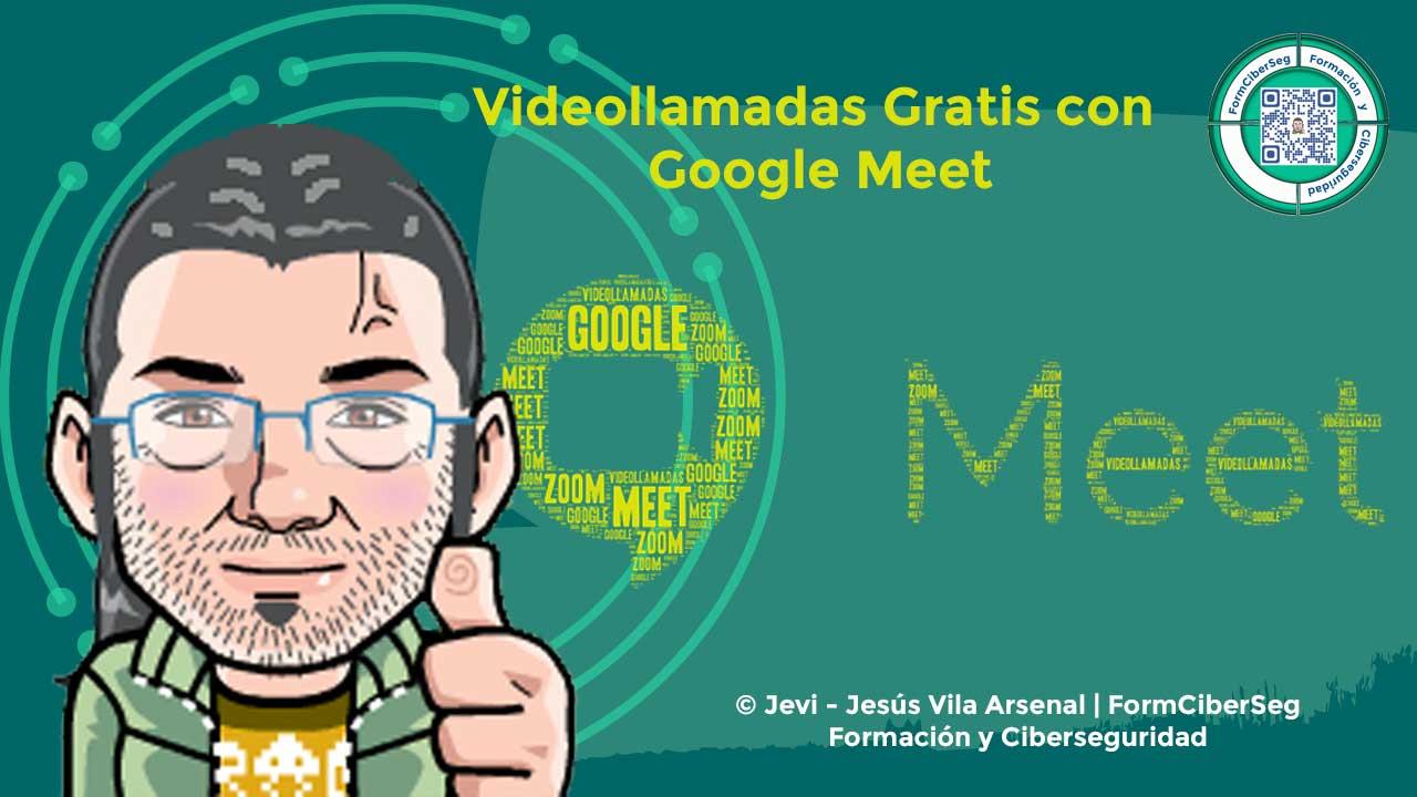 Videollamadas con Google Meet en FormCiberSeg - Formación y Ciberseguridad