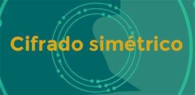 Cifrado simétrico en introducción al cifrado simétrico y asimétrico para principiantes